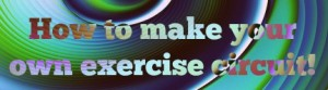 how to make your own exercise circuit